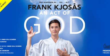 Link til An act of God Frank Kjosaas Chat Noir billetter og hotell